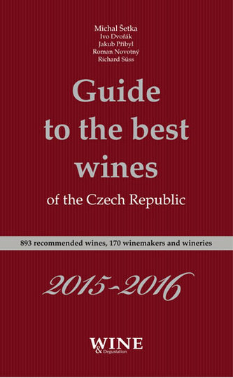 Guide to the best wines of the Czech Republic 2015-2016 - Kolektiv Autorů