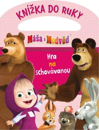 Máša a medvěd Knížka do ruky Hra na schovávanou