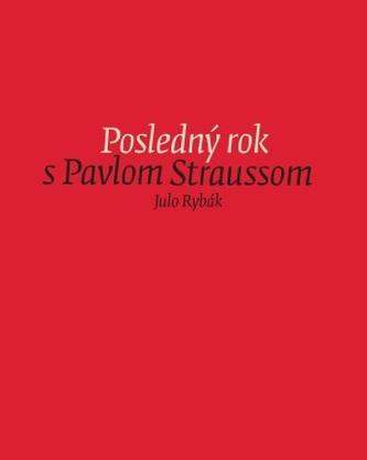 Posledný rok s Pavlom Straussom