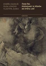 Ťing-Ťie: Poznámky k písním ze světa lidí