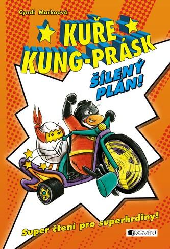 Kuře Kung-Prásk – Šílený plán