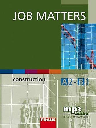 Job Matters - Construction - učebnice + mp3 ke stažení zdarma - Kolektiv autorů