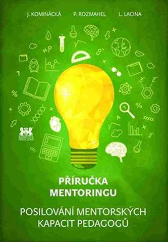 Příručka mentoringu - Posilování mentorských kapacit pedagogů
