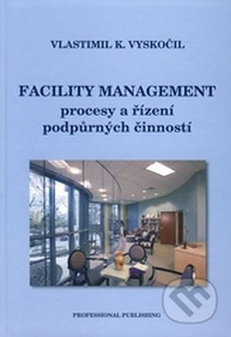 Facility management procesy a řízení podpůrných činností