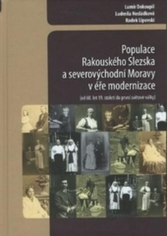 Populace Rakouského Slezska a severovýchodní Moravy v éře modernizace