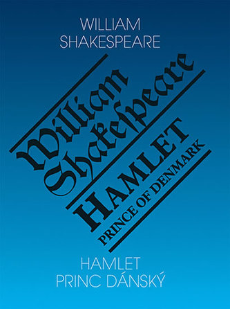 Hamlet, princ dánský / Hamlet, Prince of Denmark - Shakespeare William