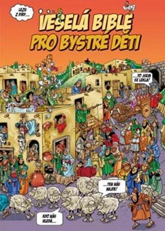 Veselá Bible pro bystré děti - Peter Martin