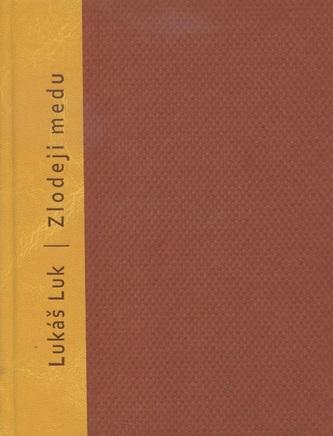 Zlodeji medu - Lukáš Luk