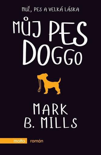 Můj pes Doggo - Marc B. Mills