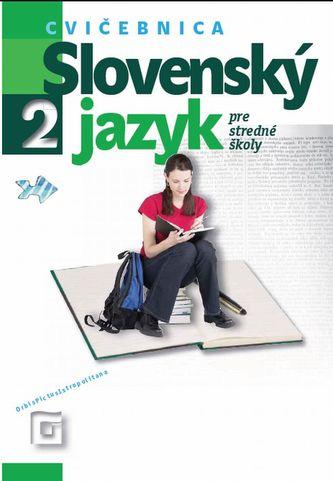 Slovenský jazyk 2 pre stredné školy (Cvičebnica)