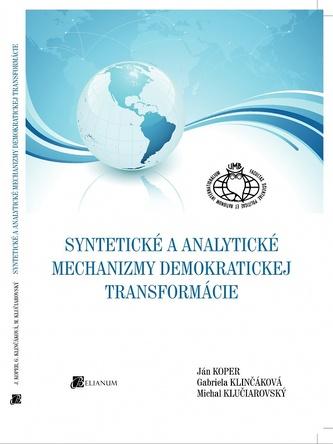 Syntetické a analytické mechanizmy demokratickej transformácie