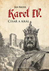 Karel IV. - Císař a král