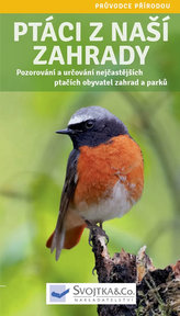 Ptáci z naší zahrady - Pozorování a určování nejčastějších ptačích obyvatel zahrad a parků