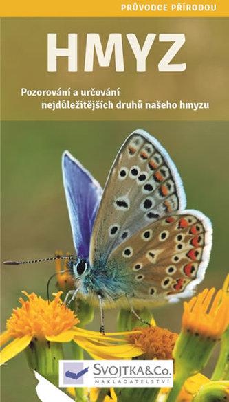 Hmyz - Pozorování a určování nejdůležitějších druhů našeho hmyzu