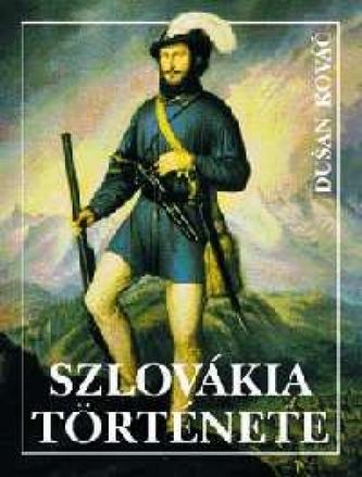 Szlovákia története (2., bővített kiadás)