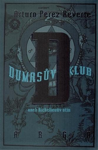 Dumasův klub - Arturo Pérez-Reverte