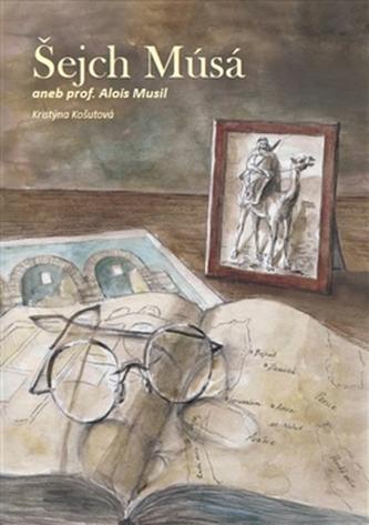 Šejch Músá aneb prof. Alois Musil