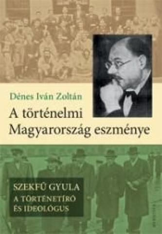 A történelmi Magyarország eszménye