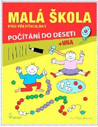 Malá škola pro předškoláky - počítání do 10 - Iva Nováková