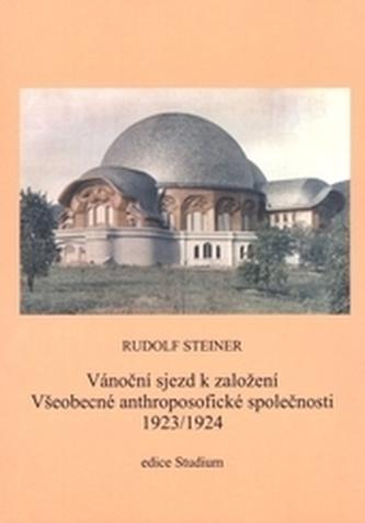 Vánoční sjezd k založení Všeobecné anthroposofické společnosti 1923-1924