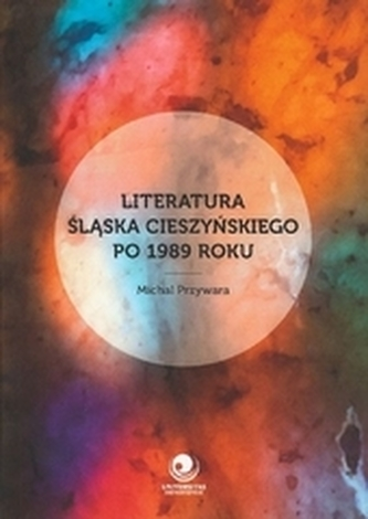 Literatura Ślaska Cieszyńskiego po 1989 roku