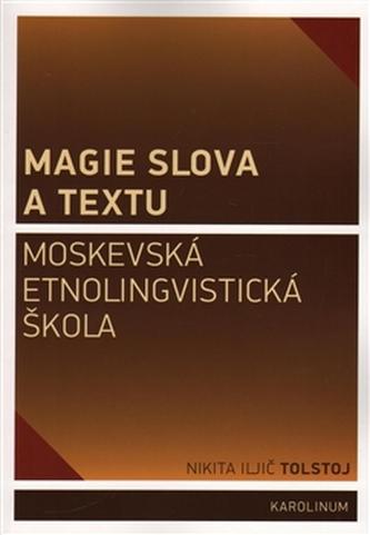 Magie slova a textu Moskevská etnolingvistická škola