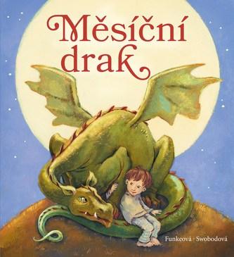 Měsíční drak - Cornelia Funkeová, Annette Swobodová