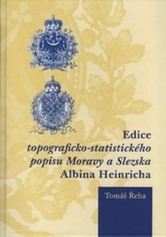 Edice topograficko-statistického popisu Moravy a Slezska Albina Heinricha