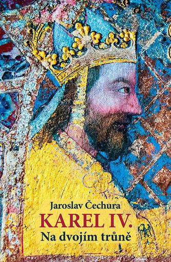 Karel IV. - Na dvojím trůně