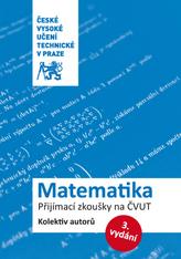 Matematika. Přijímací zkoušky na ČVUT