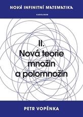 Nová infinitní matematika: II. Nová teorie množin a polomnožin