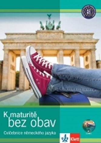 K nové maturitě bez obav + CD  (Cvičebnice německého jazyka)