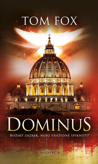 Dominus. Božský zázrak, nebo vražedné spiknutí? - Fox Tom