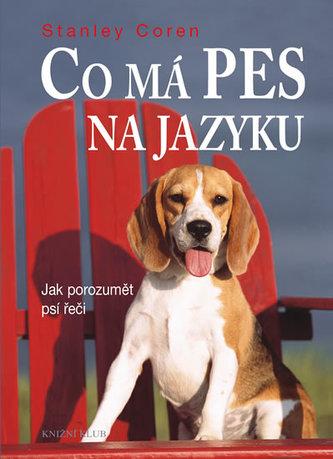 Co má pes na jazyku - Jak porozumět psí řeči