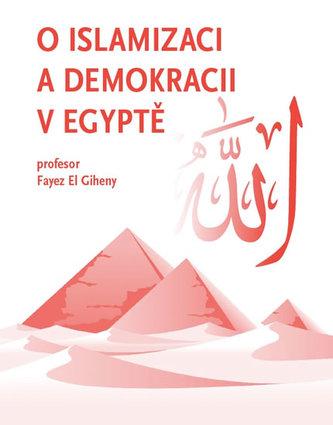 O islamizaci a demokracii v Egyptě - El Giheny Fayez
