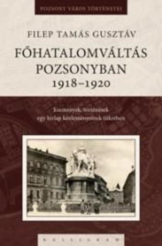 Főhatalomváltás Pozsonyban 1918-1920