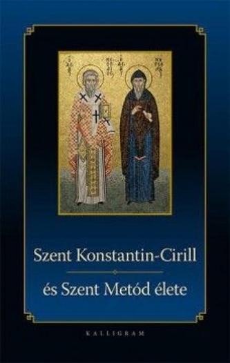 Szent Konstantin-Ciril és Szent Metód  élete