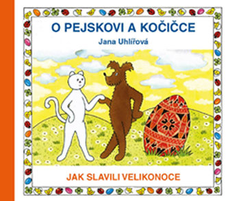 O pejskovi a kočičce - Jak slavili Velikonoce