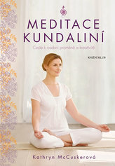 Meditace kundalini - Cesta k osobní proměně a kreativitě