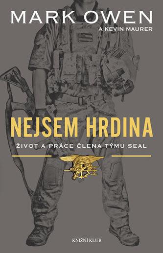 Nejsem hrdina - Život a práce člena týmu SEAL