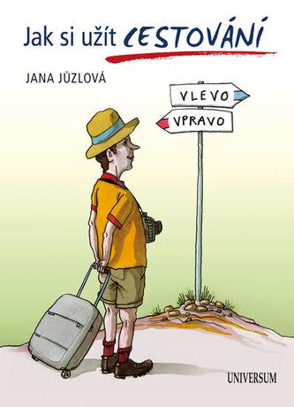 Jak si užít cestování - Jůzlová Jana