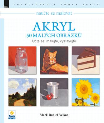 Naučte se malovat: Akryl – 50 malých obrázků