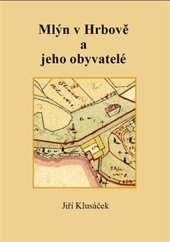 Mlýn v Hrbově a jeho obyvatelé