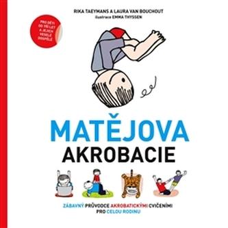 Matějova akrobacie - Zábavný průvodce akrobatickými cvičeními pro celou rodinu