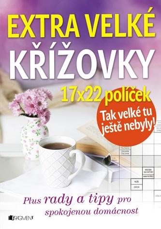 Extra velké křížovky - plus rady a tipy pro spokojenou domácnost