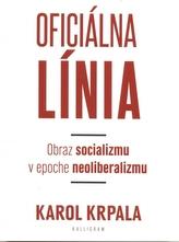 Oficiálna Línia - Obraz socializmu v epoche neoliberalizmu