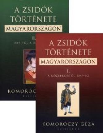 A zsidók története Magyarországon I. + II.