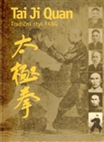 Tai Ji Quan - Tradiční styl Yang
