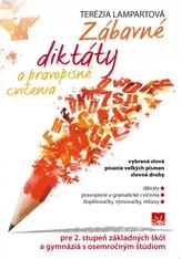 Zábavné diktáty a pravopisné cvičenia pre 2. stupeň základných škôl a gymnáziá s osemročným štúdiom