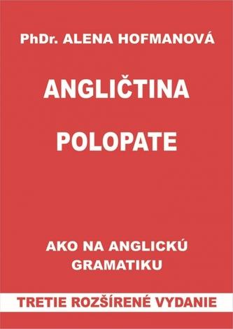 Polopate-Angličtina-3.vyd.-Ako na angl.gramatiku